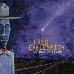 Fred Eaglesmith's 50-Odd Dollars Album