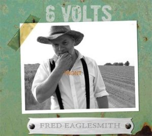Fred Eaglesmith's 6 Volts Album