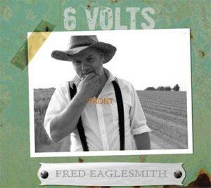 Fred Eaglesmith's 6 Volts Album
