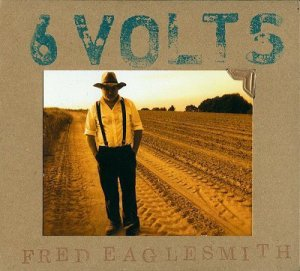Fred Eaglesmith's 6 Volts Special Edition Album