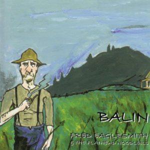 Fred Eaglesmith's Balin Album