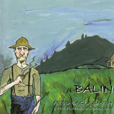 Fred Eaglesmith's Balin Album