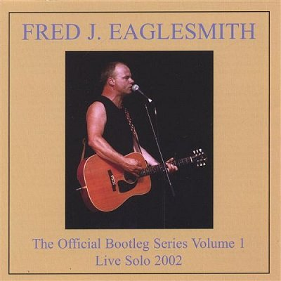 Fred Eaglesmith's Official Bootleg Series Vol. 1 Album