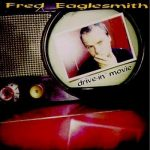 Fred Eaglesmith's Drive in Movie Album