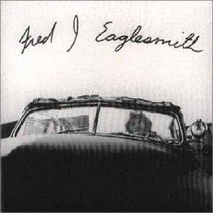 Fred Eaglesmith's Fred J. Eaglesmith Album