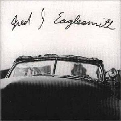 Fred Eaglesmith's Fred J. Eaglesmith Album