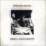 Fred Eaglesmith's Indiana Road Album