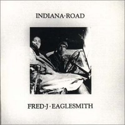 Fred Eaglesmith's Indiana Road Album