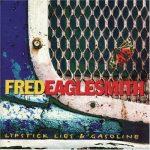 Fred Eaglesmith's Lipstick Lies and Gasoline Album
