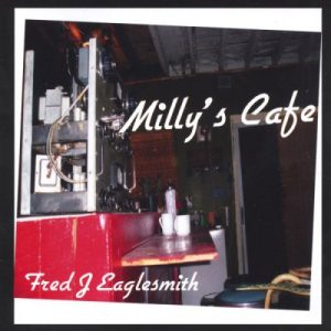 Fred Eaglesmith's Milly's Cafe Album