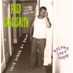 Fred Eaglesmith's Ralph's Last Show Album