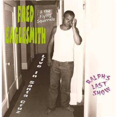 Fred Eaglesmith's Ralph's Last Show Album