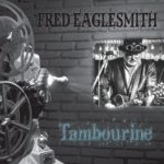 Fred Eaglesmith's Tambourine Album