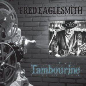 Fred Eaglesmith's Tambourine Album