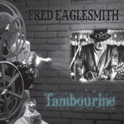 Fred Eaglesmith's CD, Tambourine