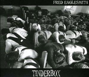 Fred Eaglesmith's Tinderbox Album